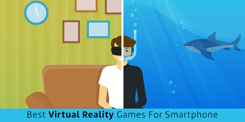 Best Virtual Reality Games For Smartphone