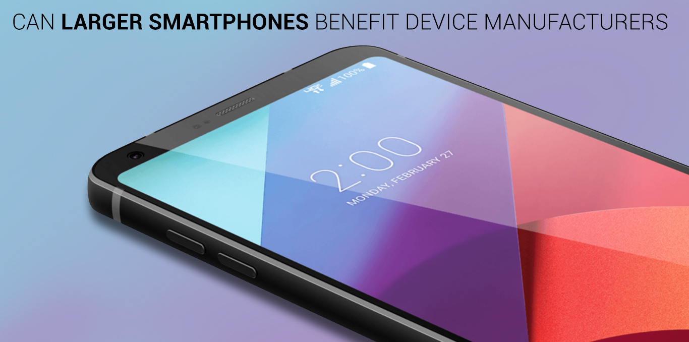 Can Larger Smartphones Benefit Device Manufacturers?