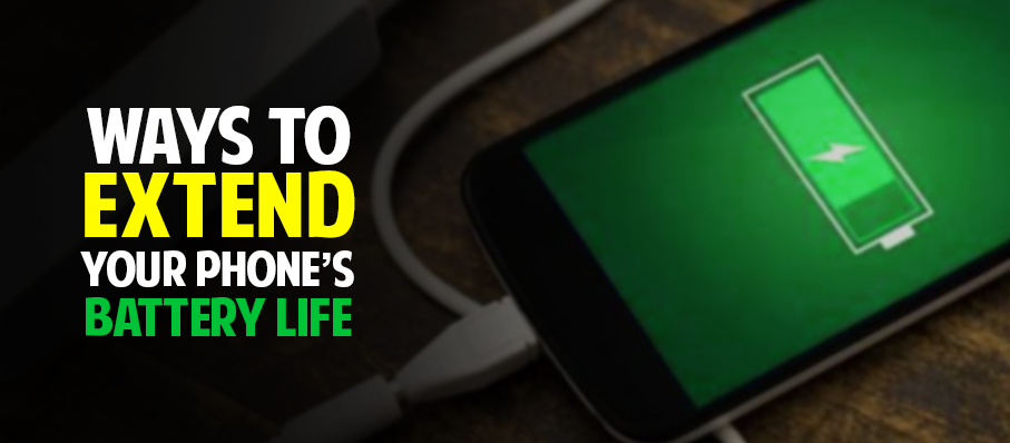 Ways to Extend Your Phone's Battery Life